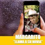 Margarito El Jardinero le llama a su Novia