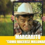 Margarito Como Hacerse Millonario